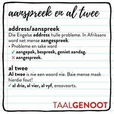 Spreek mens 'n probleem aan of nie? En is dit altwee of al twee? Afrikaans Language, Afrikaanse Quotes, Celebration Quotes, Travel Quotes, Success Quotes, Spelling, Teaching Resources, Lesson Plans, Vocabulary