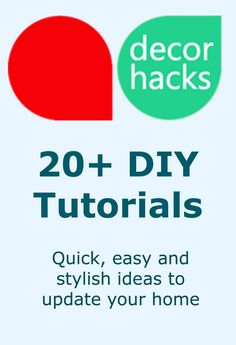 20+ DIY Tutorials from DecorHacks.com ~ Quick, Easy and Stylish Ideas to update your home! #diy