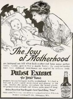 """pabst tonic. That's a round about way of saying, """"here ya go! One beer for Mom, and one for baby"""""""