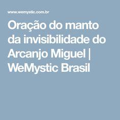 Oração do manto da invisibilidade do Arcanjo Miguel | WeMystic Brasil Reiki, Prayers, Healing, Lucca, Angelina Jolie, Witchcraft, Random, Tattoos, Closet
