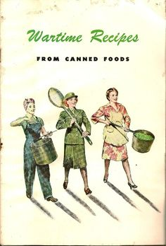Wartime Recipes From Canned Foods - Booklet, c. Retro Recipes, Old Recipes, Vintage Recipes, Cookbook Recipes, Cooking Recipes, Frugal Recipes, Lunch Recipes, Vintage Cookbooks, Vintage Books