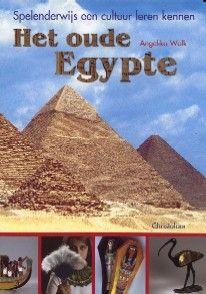 Het oude Egypte. Spelenderwijs een cultuur leren kennen. - Angelika Wolk