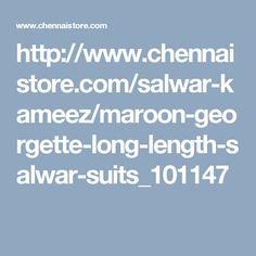 http://www.chennaistore.com/salwar-kameez/maroon-georgette-long-length-salwar-suits_101147