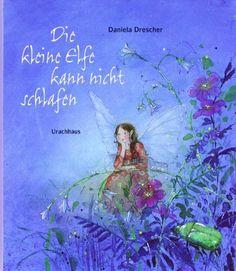 Die kleine Elfe kann nicht schlafen von Daniela Drescher, http://www.amazon.de/dp/3825175987/ref=cm_sw_r_pi_dp_wR-Gsb0EV98MP