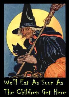'We'll Eat As Soon As The Children Get Here' - witch with broom and black cat…