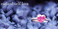 Getting Started With Radical Self Love!