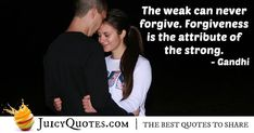 """""""The weak can never forgive. Forgiveness is the attribute of the strong. Daily Quotes, Best Quotes, Apologizing Quotes, Saying Sorry, How To Apologize, Jokes Quotes, Gandhi, Be Yourself Quotes, Picture Quotes"""