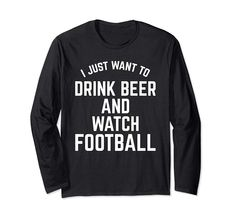 Choose your favorite Watch Football and Drink Beer Funny Weekend Drinking Long Sleeve T-Shirt . Hight quality products with perfect design is available in a spectrum of colors and sizes, and many different types of shirts! Weekend Humor, Funny Weekend, Funny Me, Beer Funny, Watch Football, Beer Humor, Coffee Gifts, Autism Awareness Day, Graphic Sweatshirt