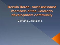 Darwin Horan- most seasoned members of the Colorado development commun by js561050 via authorSTREAM