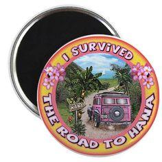 "Magnet ""I survived the road to Hana"" on CafePress.com"