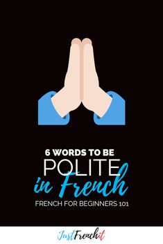 Polite phrases in French are the first thing you should learn if you are a beginner in French. Because at least you won't get the cold shoulder from the natives. French Travel Phrases, Useful French Phrases, Learn French Fast, How To Speak French, French Sentences, French For Beginners, French Expressions, French Classroom, Ways Of Learning