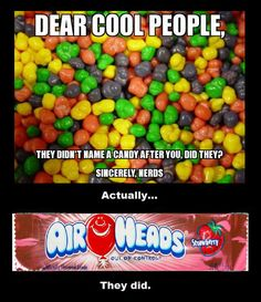 Wish I'd thought to hand out airheads to all the jerks who made fun of me in HS.