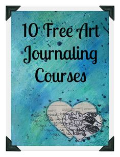 12 Free Art Journaling Courses to Stretch Your Creativity #artjournalingforbeginners