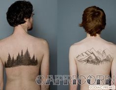 Capricorn, you're ambitious and practical. The combination of those two qualities in themselves are an indicator of why you're such an amazing overachiever. A greyscale nature tattoo such as trees, mountains, or a combination of the two is a good choice for you. Large or small and even with an inspirational quote. Both trees and mountains are magnificent and reaching toward the sky. Trees have roots, and as you are an Earth sign, you're down-to-earth and have your feet firmly planted in…