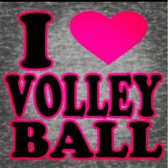I do love volley ball