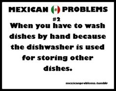 Mexican Problems OMG YES the oven too. Yep even the oven! Mexican Funny Memes, Mexican Quotes, Mexican Humor, Hispanics Be Like, Mexicans Be Like, True Quotes, Funny Quotes, Christian Jokes, Mexican Problems