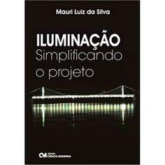 Livro - Iluminação - Simplificando o Projeto - Americanas.com