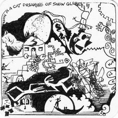 Gears of time roll on, A melting snowman frets. He's free from the snow globe, but now melts, as death looks on. The gondolier balances. The Sea horses balance. The acrobats balance. It's all the dream of a cat, and a true balancing act between the real world and the dream world. Purchase this drawing or see my other works by visiting my website! http://www.jeannehartmann.com #jeannehartmann #art #zentangle