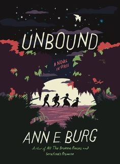 Unbound: A Novel in Verse by Ann E. Burg — Reviews, Discussion, Bookclubs, Lists