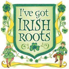 I'm 1/2 Irish... My paternal grandparents came from Ireland.