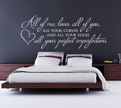 All of me loves all of You - John Legend by WallChick on Etsy https://www.etsy.com/listing/239699103/all-of-me-loves-all-of-you-john-legend