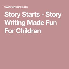 Story Starts - Story Writing Made Fun For Children