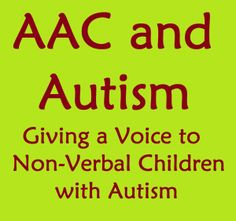 Giving a Voice to Non-Verbal Children with Autism: AAC and Autism - Speech and Language Kids