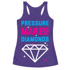 "Take encouragement from this quote from George Patton and embrace life's pressures! This cute, inspirational shirt features a sparkling diamond and the phrase ""pressure makes diamonds"" and is perfect for wearing to the gym, working out, lifting weights, doing squats, running, and getting fit!"