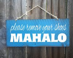 beach decor, remove shoes sign, mahalo sign, hawaiian decor, Beach Sign, Beach House Decor, Surf Decor, Surf Shack, Hawaiian, Hawaii