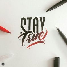 Stay True color ink typography #brush #script #calligraphy #art