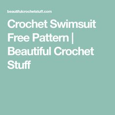 Crochet Swimsuit Free Pattern | Beautiful Crochet Stuff