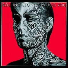 Rolling Stones - Tattoo You - (Rolling Stones 1981) 100 Best Albums of the Eighties: The Rolling Stones, 'Tattoo You' | Rolling Stone