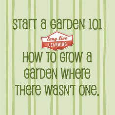 Start A Garden 101. Simple Steps for Starting a Garden for beginners. And follow Start a Garden 101 on Pinterest. http://www.pinterest.com/heehawlife/start-a-garden-101/