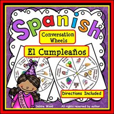 Spanish Conversation Wheels (El Cumpleanos) This is a fun engaging way for students to practice speaking Spanish.