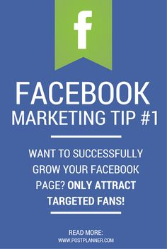 Facebook Marketing Tip #1: Want to successfully grow your Facebook page? ONLY attract targeted fans! Read more from this 64 TIP Facebook Guide from @postplanner http://www.postplanner.com/marketing-strategy-examples-for-facebook/