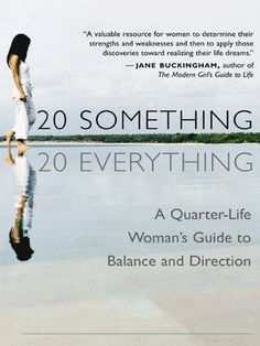 20 Something: A Quarter-Life Woman's Guide to Balance and Direction by Jane Buckingham