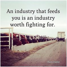 An industry that feeds you is an industry worth fighting for. #farmvoices #agriculture #farming