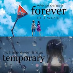 we promise forever in a world where even life is temporary #anime #quote