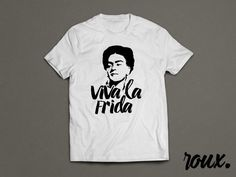 Viva la Frida! Frida Kalho Shirt. A tribute to the original queen of the selfie! I paint self-portraits because I am so often alone, because I am the person I know best. - Frida Kahlo HTV - Heat Transfer Vinyl Made To Order * Please be sure to include in the notes to seller section at check