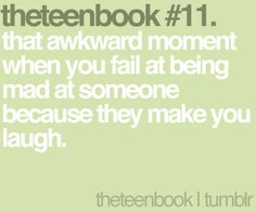 that awkward moment when you fail at being mad at someone because they make you laugh Lyric Quotes, Qoutes, Lyrics, Advice Columns, Why I Love You, Books For Teens, Awkward Moments, Im Trying, Teenager Posts