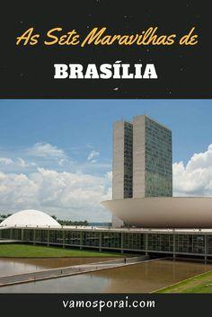 Vai visitar Brasília? Então não deixe de conhecer as sete maravilhas da cidade: o Congresso Nacional, a Catedral, a Ponte Jk, entre outros.
