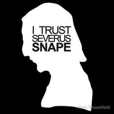 I trust Severus snape