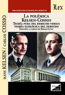 La polémica Kelsen-Cossio / Hans Kelsen Ediciones Olejnik, 2020