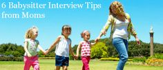 6 Babysitting Interview Tips from Moms -- tips from @Trish - DAiSYS & dots Haas @Angela Smith Moms Against Guilt @:: Chai Mommas :: @Keely Hamilton Flynn Schoeny @Charlene Saunders {Charlene Chronicles} and the Momfluential blogger