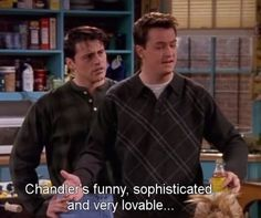 This is how you'd describe yourself in three words: | 44 Reasons Why You're Chandler Bing