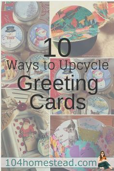 10 fun ways to upcycle, repurpose, and give new life to the holiday and greeting cards lovingly sent to you. These ideas work great for Valentines and birthday cards as well.:
