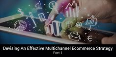 Devising An Effective Multichannel ECommerce Strategy – Part 1 | RASBOR