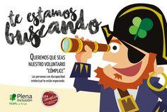 FEAPS La Rioja ha confiado en Calle Mayor para su campaña de captación de voluntarios para el proyecto 'Soy cómplice'. El resultado ha sido un divertido pirata que, con catalejo en mano, busca nuevos voluntarios - Calle Mayor Comunicación y Publicidad