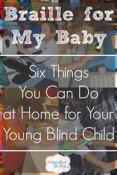 Introduce your baby to braille! Six Things You Can Do at Home for Your Young Blind Child