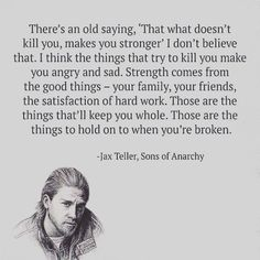 LOVE THIS Quote - and Love this MAN :) Sons of Anarchy Riders